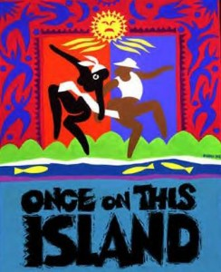 POSTER - Once on this Island, FHS Award Winning Production - 2010 - Scotland Trip Benefit