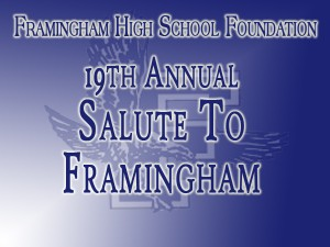 Framingham High School Foundation, 19th Annual Salute to Framingham