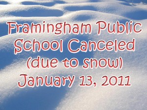 Framingham, Public Schools will be closed Thursday Jan 13, 2011 due to snow clean up