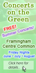 2010  - Framingham Concerts on the Green, Framingham Centre Common free summer concerts. Click here for schedule and other details...